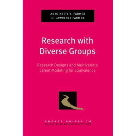 Research with Diverse Groups: Research Designs and Mulitvariate Latent Modeling for Equivalence