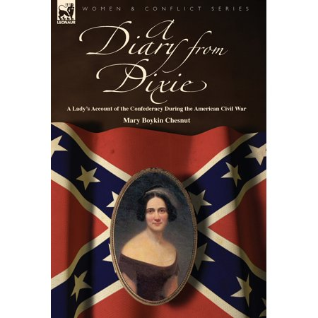 A Diary from Dixie : a Lady's Account of the Confederacy During the American Civil War American Civil War Chess Pieces