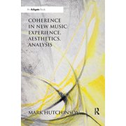 Coherence in New Music: Experience, Aesthetics, Analysis (Paperback)