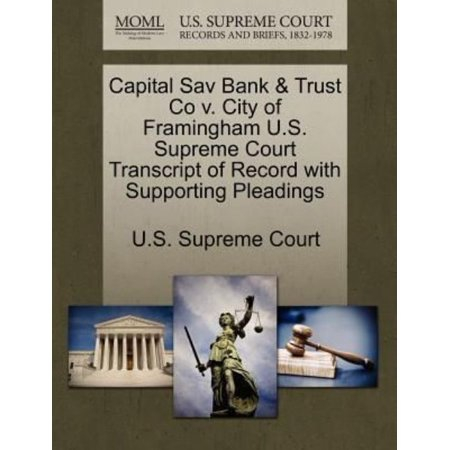 Capital Sav Bank   Trust Co V  City Of Framingham U S  Supreme Court Transcript Of Record With Supporting Pleadings