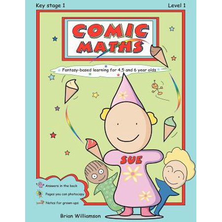 Comic Maths : Sue: Fantasy-Based Learning for 4, 5 and 6 Year Olds - 6 Year Olds