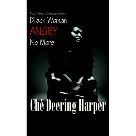 Black Woman Angry No More - eBook