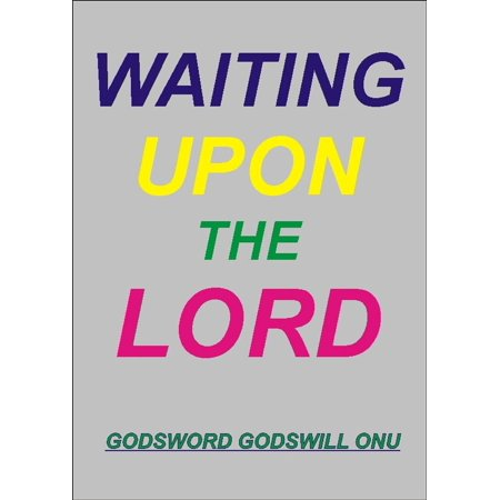 Waiting Upon the Lord - eBook (They That Wait Upon The Lord Kjv)