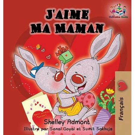 J'Aime Ma Maman (French Language Children's Book) : I Love My Mom (French