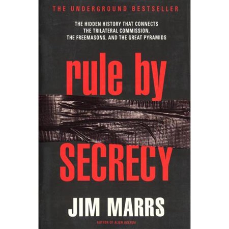 Rule By Secrecy  The Hidden History That Connects The Trilateral Commission  The Freemasons  And The Great Pyramids