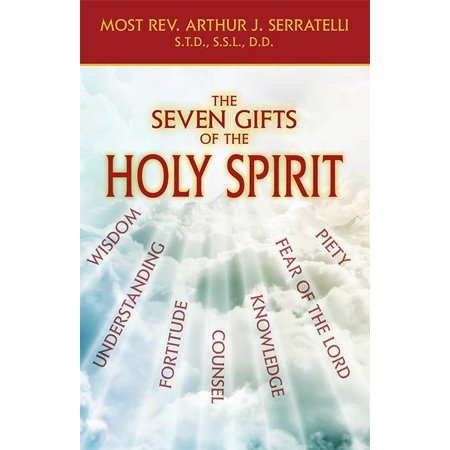 The Seven Gifts of the Holy Spirit (Charismatic Gifts Of The Holy Spirit Catholic)