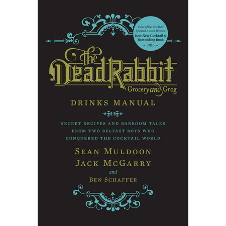 The Dead Rabbit Drinks Manual : Secret Recipes and Barroom Tales from Two Belfast Boys Who Conquered the Cocktail World](Non Alcoholic Halloween Drinks Recipes)
