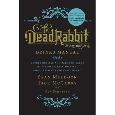 Good Halloween Drink Recipes (The Dead Rabbit Drinks Manual : Secret Recipes and Barroom Tales from Two Belfast Boys Who Conquered the Cocktail)