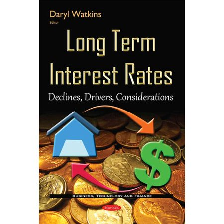 Long Term Interest Rates  Declines  Drivers  Considerations