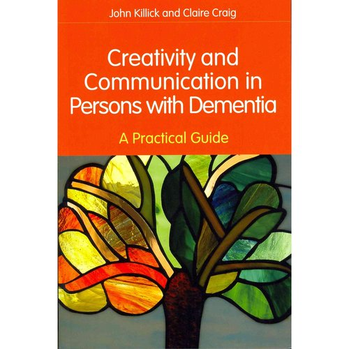 Creativity and Communication in Persons With Dementia: A Practical Guide