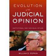 Evolution of the Judicial Opinion : Institutional and Individual Styles