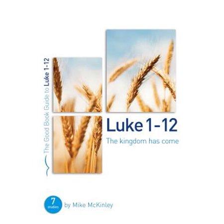 Luke 1-12 the Kingdom Has Come