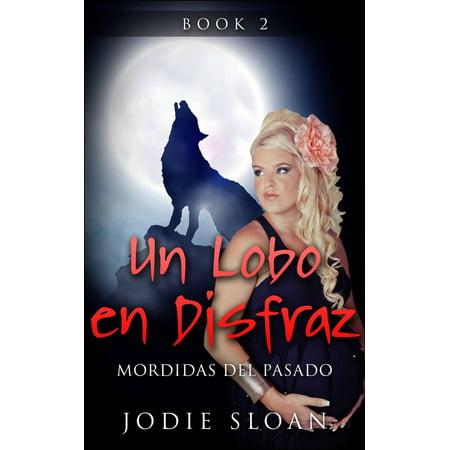 Un Lobo en Disfraz : Mordidas del Pasado - eBook - Un Disfraz Original Para Halloween