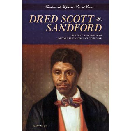 Dred Scott V. Sandford : Slavery and Freedom Before the American Civil (List Of Causes Of The Civil War)