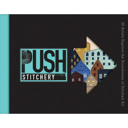 Push Stitchery : 30 Artists Explore the Boundaries of Stitched Art (Halloween Stitchery)