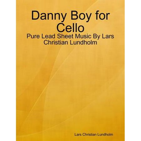 Danny Boy for Cello - Pure Lead Sheet Music By Lars Christian Lundholm - - Halloween Cello Sheet Music