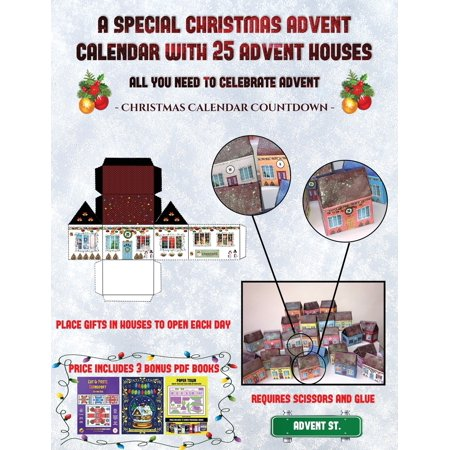 Christmas Calendar Countdown (A special Christmas advent calendar with 25 advent houses - All you need to celebrate advent) : An alternative special Christmas advent calendar: Celebrate the days of advent using 25 fillable DIY decorated paper houses ()