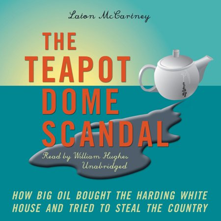 The Teapot Dome Scandal - Audiobook