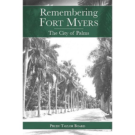 Remembering Fort Myers : The City of Palms - Party City Fort Walton