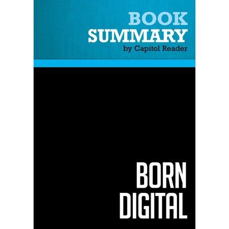 Summary of Born Digital: Understanding the First Generation of Digital Natives - John Palfrey and Urs Gasser -