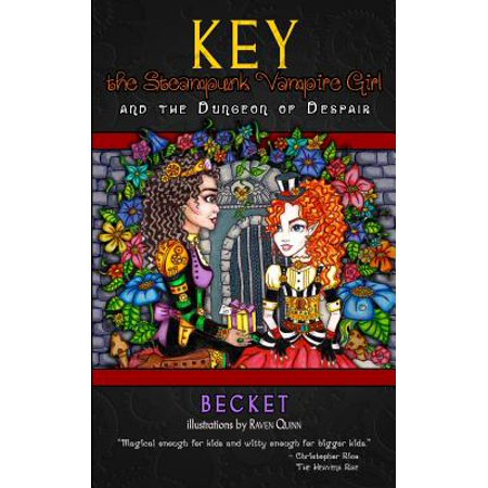 Key the Steampunk Vampire Girl, Book One : And the Dungeon of Despair (Girls Of Steampunk)