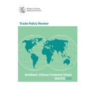 Trade Policy Review 2015: Southern African Customs Union (Sacu) Botswana, Lesotho, Namibia, South Africa, and Swaziland : Southern African Customs Union (Sacu) Botswana, Lesotho, Namibia, South Africa, and Swaziland (Paperback)