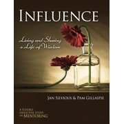 Influence -- Living and Sharing a Life of Wisdom