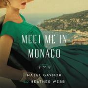 Meet Me in Monaco - Audiobook
