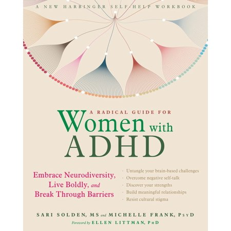 A Radical Guide for Women with ADHD : Embrace Neurodiversity, Live Boldly, and Break Through Barriers ()