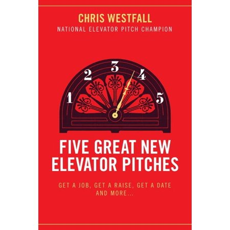 Five Great New Elevator Pitches - eBook