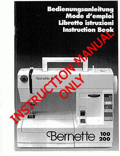 Bernina Bernette 100 200 Sewing Machine Owners Instruction Manual Walmart Com Walmart Com