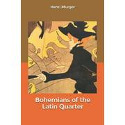 Bohemians of the Latin Quarter (Paperback)