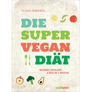 Die Super-Vegan-Diät - eBook