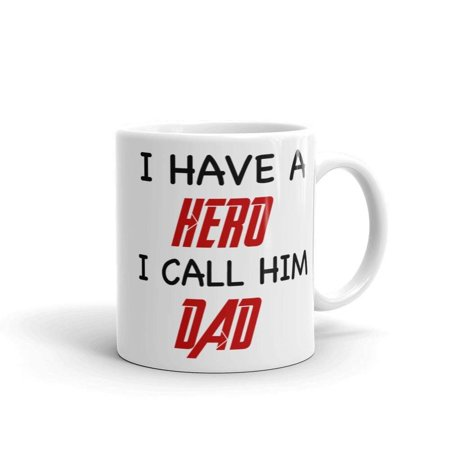 I Have A Hero I Call Him Dad Fathers Day Gift 11oz Ceramic Glass Coffee Tea Mug