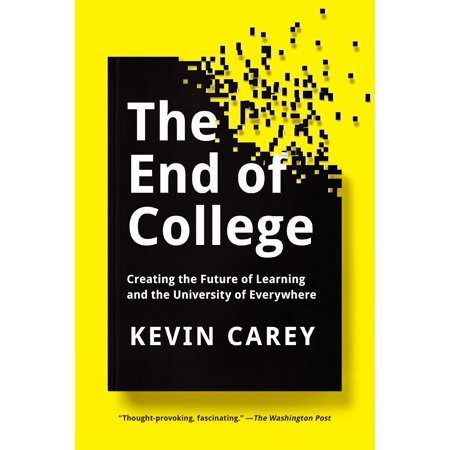The End of College : Creating the Future of Learning and the University of (Best College Courses For The Future)
