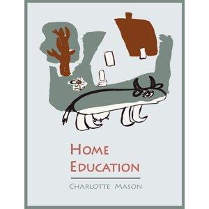 Home Education [Charlotte Mason