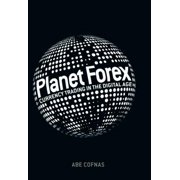 Planet Forex: Currency Trading in the Digital Age (Hardcover)