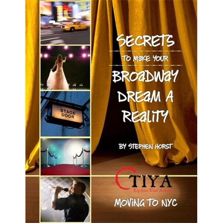 Secrets To Make Your Broadway Dream A Reality: MOVING TO NYC - eBook](Halloween Store Broadway Nyc)