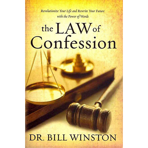 The Law of Confession: Revolutionize Your Life and Rewrite Your Future With the Power of Words