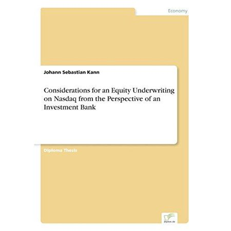 Considerations For An Equity Underwriting On Nasdaq From The Perspective Of An Investment Bank