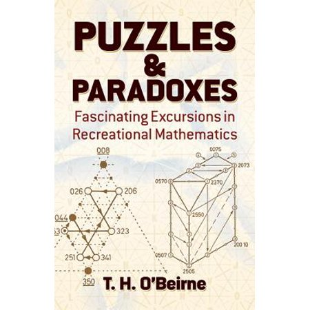 Puzzles and Paradoxes : Fascinating Excursions in Recreational (Recreational Activities In Mathematics For High School)