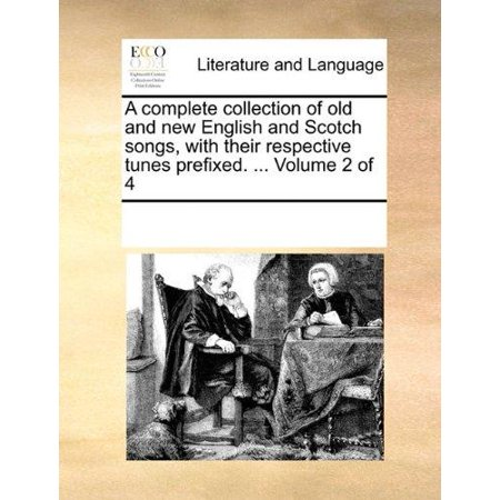 (A Complete Collection of Old and New English and Scotch Songs, with Their Respective Tunes Prefixed. ... Volume 2 of 4)