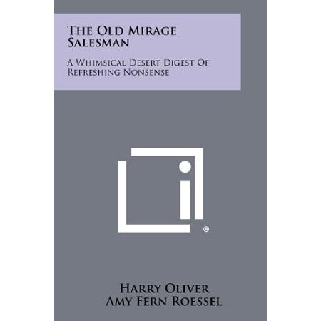 Desert Mirage Collection - The Old Mirage Salesman : A Whimsical Desert Digest of Refreshing Nonsense