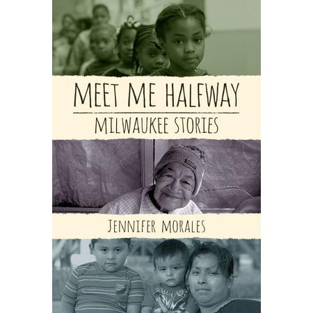 Meet Me Halfway : Milwaukee Stories
