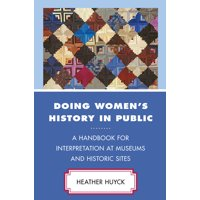 American Association for State and Local History: Doing Women's History in Public: A Handbook for Interpretation at Museums and Historic Sites (Hardcover)