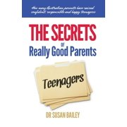 The Secrets of Really Good Parents of Teenagers - eBook
