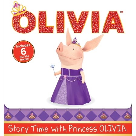 Story Time with Princess OLIVIA : Olivia the Princess; Olivia and the Puppy Wedding; Olivia Sells Cookies; Olivia and the Best Teacher Ever; Olivia Meets Olivia; Olivia and Grandma's