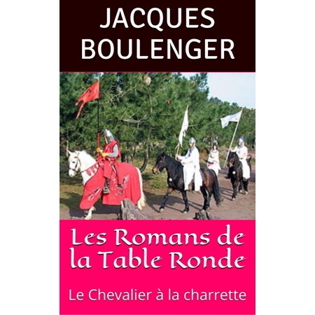 Les Romans de la Table Ronde: Le Chevalier à la charrette - eBook](La Ronde Halloween Party)
