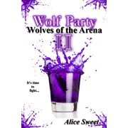 Wolf Party II- Wolves of the Arena - eBook