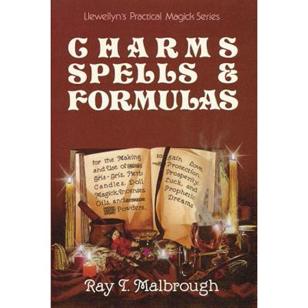 Charms, Spells, and Formulas : For the Making and Use of Gris Gris Bags, Herb Candles, Doll Magic, Incenses, Oils, and Powders